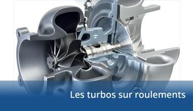 Les turbos sur roulements